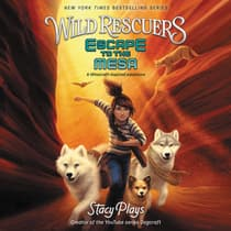 Wild Rescuers: Escape to the Mesa by StacyPlays  audiobook