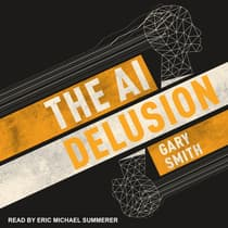 The AI Delusion by Gary Smith audiobook