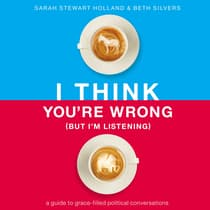 I Think You're Wrong (But I'm Listening) by Sarah Stewart Holland audiobook