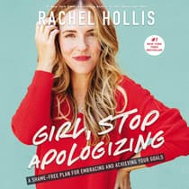 Girl, Stop Apologizing by Rachel Hollis audiobook