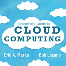 Executive's Guide to Cloud Computing by Bob Lozano audiobook