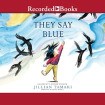 They Say Blue by Jillian Tamaki audiobook