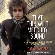 That Thin, Wild Mercury Sound by Daryl Sanders audiobook
