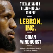 LeBron, Inc. by Brian Windhorst audiobook