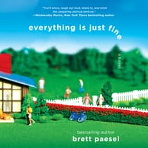 Everything Is Just Fine by Brett Paesel audiobook