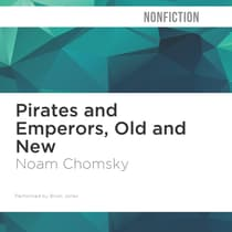 Pirates and Emperors, Old and New by Noam Chomsky audiobook