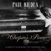 Chopin's Piano by Paul Kildea audiobook