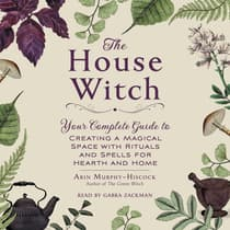 The House Witch by Arin Murphy-Hiscock audiobook