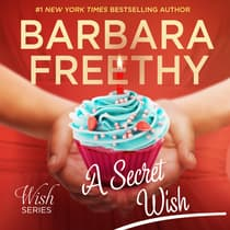 A Secret Wish (Wish Series #1) by Barbara Freethy audiobook