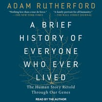 A Brief History of Everyone Who Ever Lived by Adam Rutherford audiobook