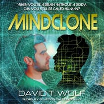 Mindclone: A Cyber Consciousness Novel by David T. Wolf audiobook