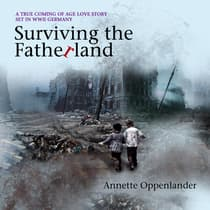 Surviving the Fatherland by Annette Oppenlander audiobook