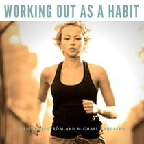Working Out As A Habit by Michael Sandberg audiobook