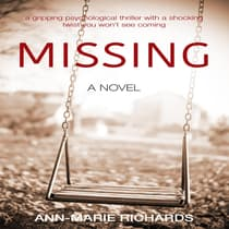 MISSING - A gripping psychological thriller with a shocking twist you won't see coming by Ann-Marie Richards audiobook