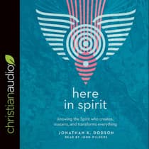Here in Spirit by Jonathan K. Dodson audiobook