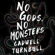 No Gods, No Monsters by Cadwell Turnbull audiobook