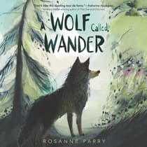 A Wolf Called Wander by Rosanne Parry audiobook