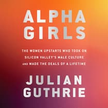 Alpha Girls by Julian Guthrie audiobook