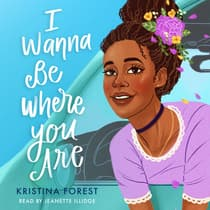 I Wanna Be Where You Are by Kristina Forest audiobook