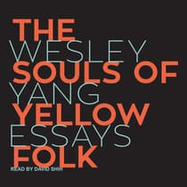 The Souls of Yellow Folk by Wesley Yang audiobook