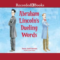 Abraham Lincoln's Dueling Words by Donna Janell Bowman audiobook
