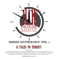 11th Hour Audio Productions Audio Anthology, Vol. 1 by James Comtois audiobook