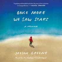 Once More We Saw Stars by Jayson Greene audiobook