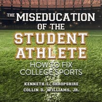 The Miseducation of the Student Athlete by Kenneth L. Shropshire audiobook