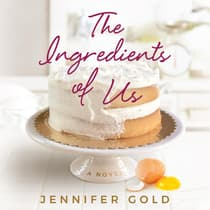 The Ingredients of Us by Jennifer Gold audiobook
