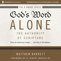 God's Word Alone: Audio Lectures by Matthew Barrett audiobook