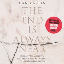 The End is Always Near by Dan Carlin audiobook