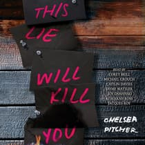This Lie Will Kill You by Chelsea Pitcher audiobook