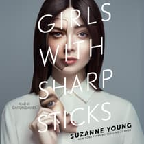 Girls with Sharp Sticks by Suzanne Young audiobook