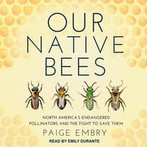 Our Native Bees by Paige Embry audiobook