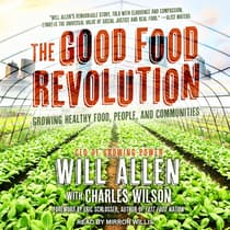The Good Food Revolution by Will Allen audiobook
