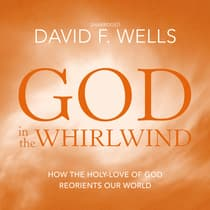 God in the Whirlwind by David F. Wells audiobook