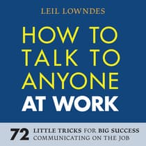 How to Talk to Anyone at Work by Leil Lowndes audiobook