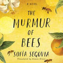 The Murmur of Bees by Sofia Segovia audiobook