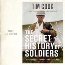 The Secret History of Soldiers by Tim Cook audiobook