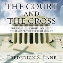 The Court and the Cross by Frederick S. Lane audiobook