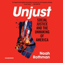 Unjust by Noah Rothman audiobook