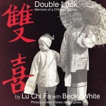 Double Luck: Memoirs of a Chinese Orphan by Chi-Fa Lu audiobook