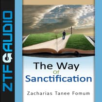 The Way of Sanctification by Zacharias Tanee Fomum audiobook