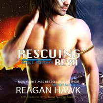 Rescuing Reya by Mandy M. Roth audiobook