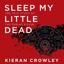 Sleep My Little Dead by Kieran Crowley audiobook