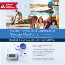Insulin Pumps and Continuous Glucose Monitoring by Francine R. Kaufman audiobook