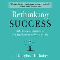 Rethinking Success by J. Douglas Holladay audiobook