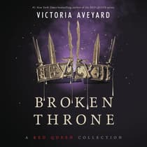 Broken Throne: A Red Queen Collection by Victoria Aveyard audiobook