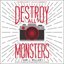 Destroy All Monsters by Sam J. Miller audiobook