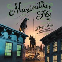 Maximillian Fly by Angie Sage audiobook